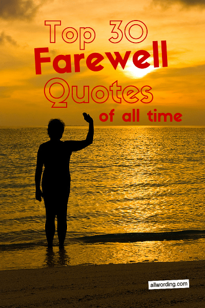 Top 30 Farewell Quotes of All Time » AllWording.com